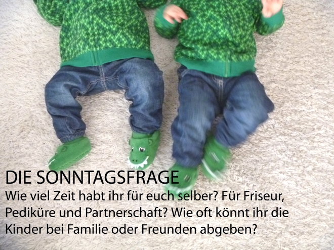 sonntagsfrage Die SONNTAGSFRAGE: Habt ihr ab und zu Auszeiten von den Zwillingen?